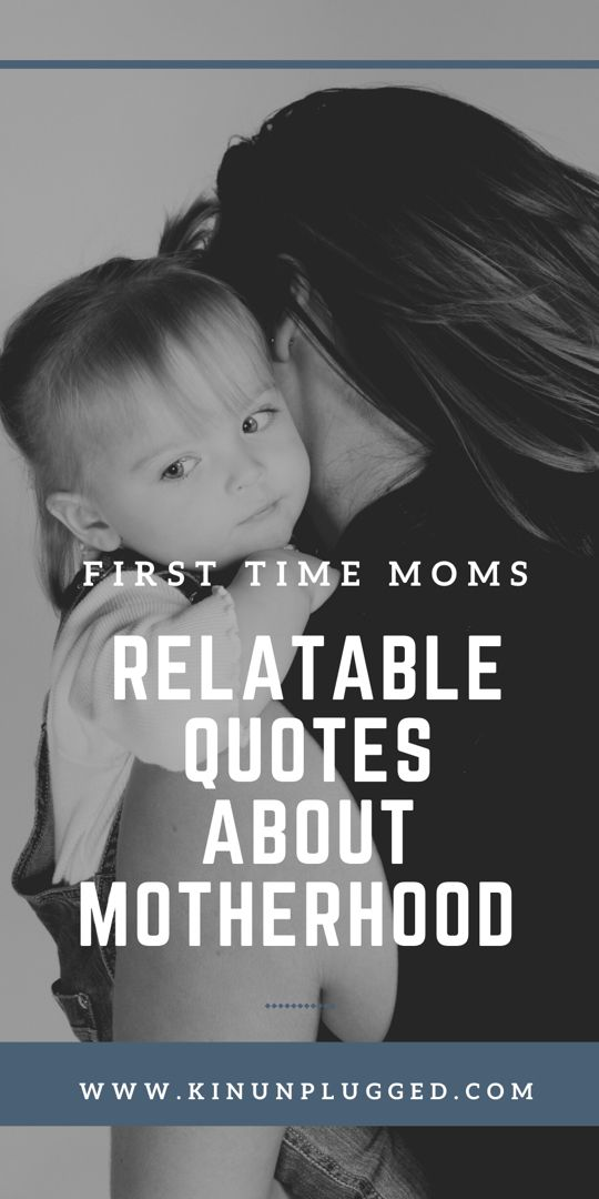 19 Relatable Quotes about Motherhood | Kin Unplugged
