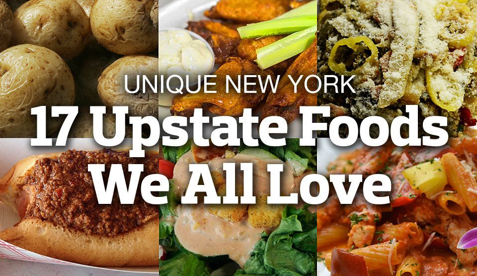 Unique New York 17 Foods From Upstate Ny That We All Love Ny Food New York Food Food