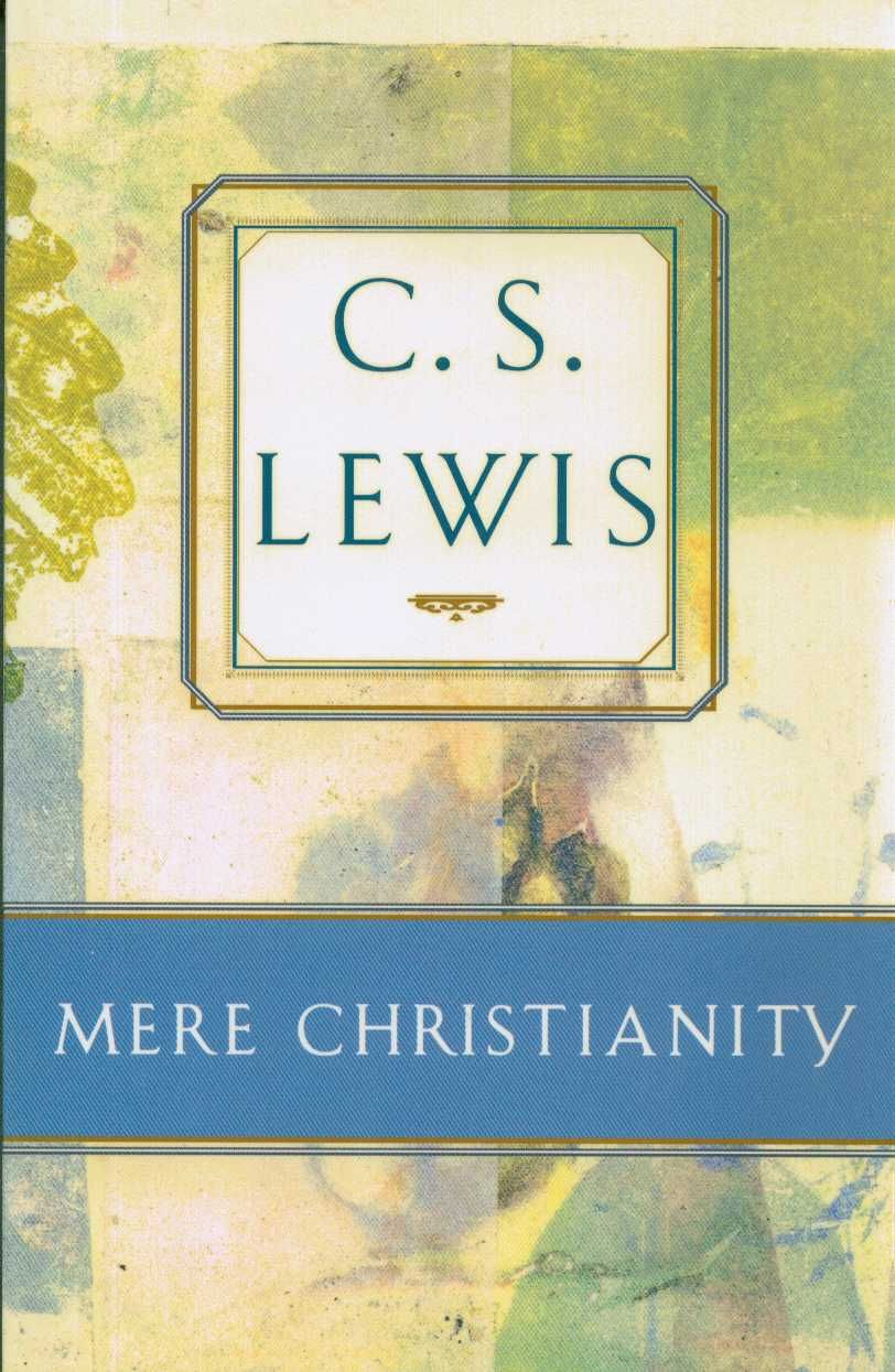 Mere christianity by cs lewis mere christianity