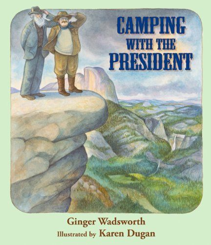 Camping With The President President Roosevelt Kids Reading