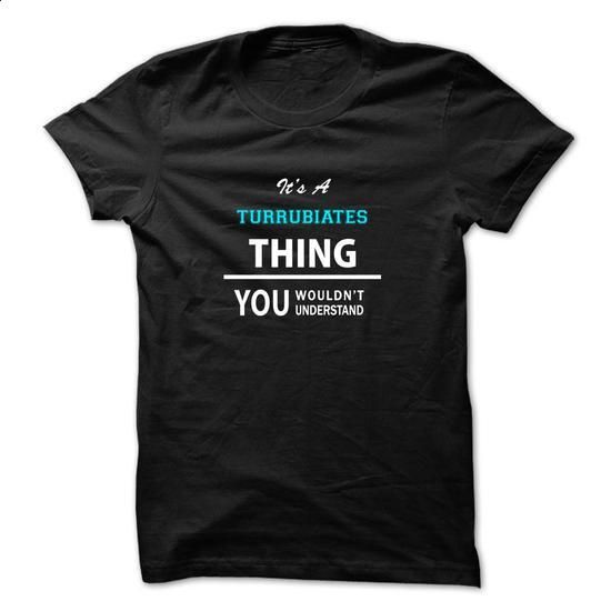 Its a TURRUBIATES thing, you wouldnt understand - #anniversary gift #love gift