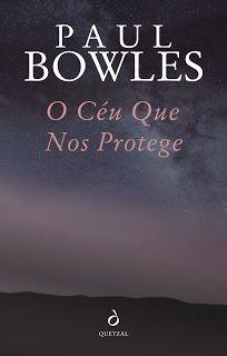 O Ceu Que Nos Protege De Paul Bowles Novidade Quetzal Livros