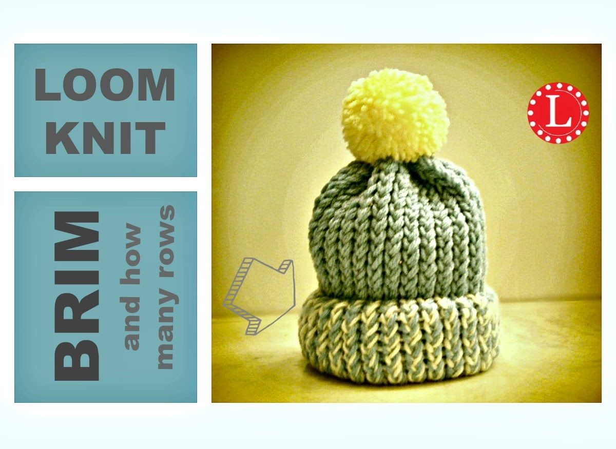 Loom Knitting Hat Brim How To Make A Folded Brim How Many Rows