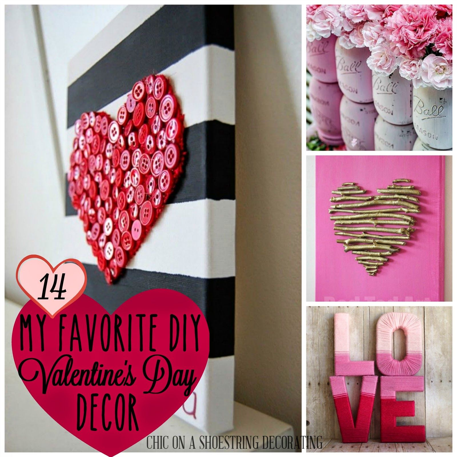 My 14 Favorite DIY Valentineu0027s Day Decor Ideas Ideas By Chic On A  Shoestring Decorating