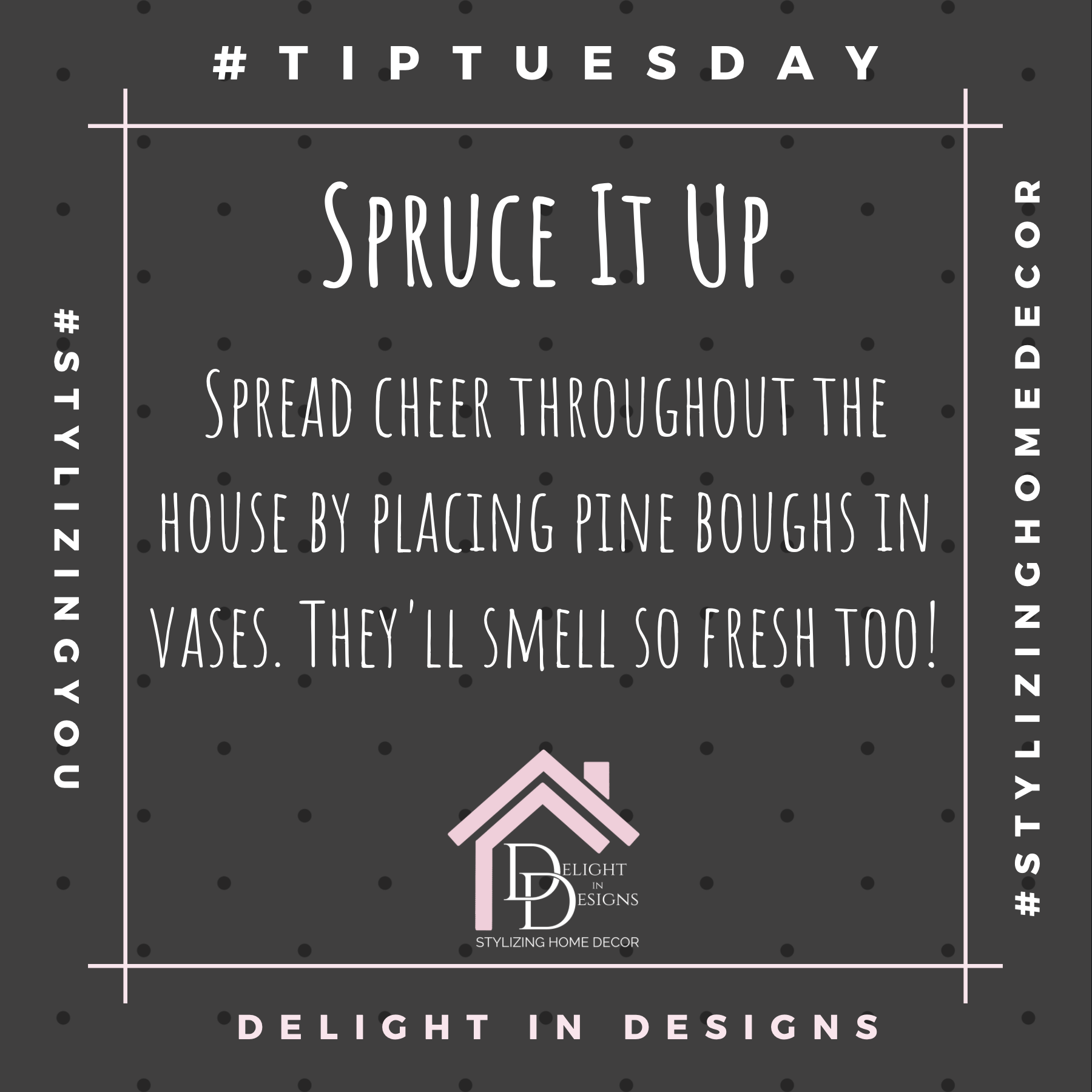 # tiptuesday Weekly tips from your friends at Delight In Designs. Spruce It Up
