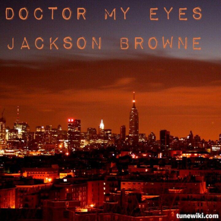 JACKSON BROWNE, DOCTOR MY EYES