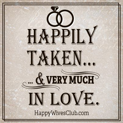 happily taken happy wives club blog happy wife love quotes