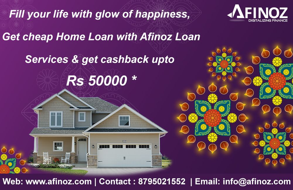 Celebrate This Diwali With Happiness Prosperity Buy Your Dreamhome Using Afinoz Homeloan Services And Get C Business Loans Personal Loans Bank Of Baroda