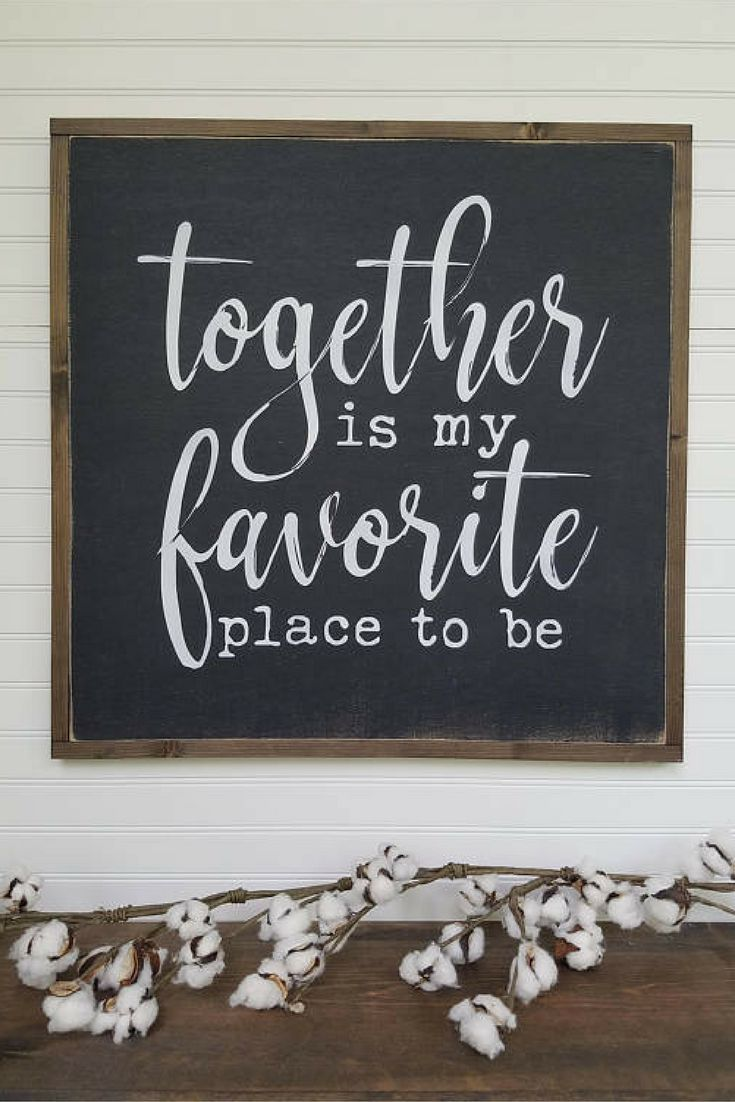 Gorgeous farmhouse sign together is my favorite place to be home