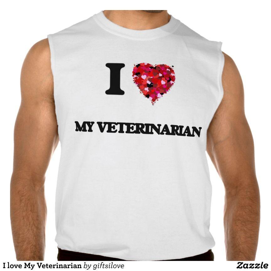 I love My Veterinarian Sleeveless T-shirt Tank Tops