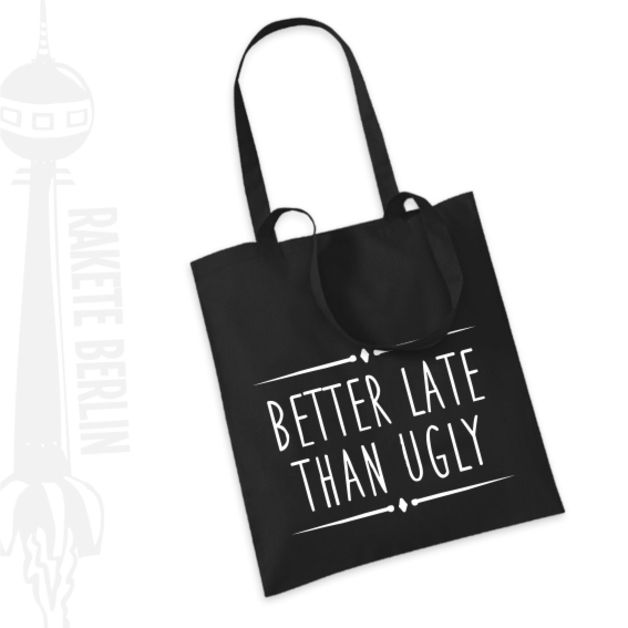 Perfect gift for best friend. Funny Cotton Tote / Tote bag 'Better late than ugly' – a unique product by RaketeBerlin via en.DaWanda.com #black #white