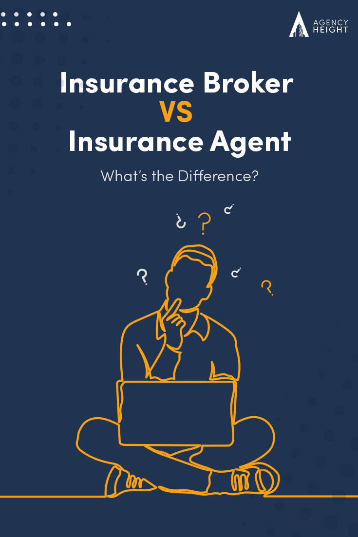 Insurance Broker V S Insurance Agent Whats The Difference In