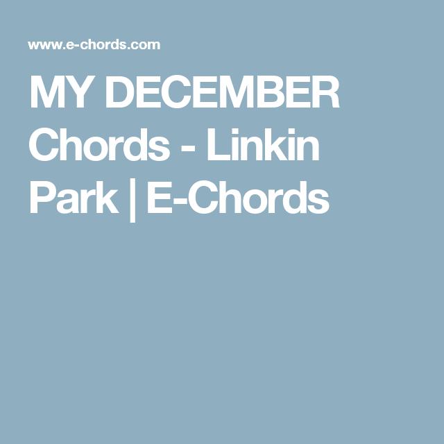My December Chords Linkin Park E Chords M U S I C Pinterest