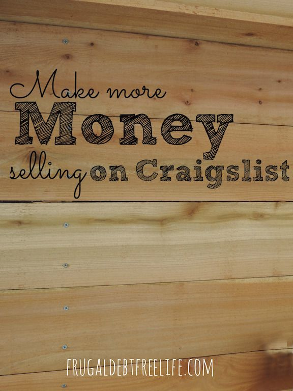 How To Sell On Craigslist And Make The Most Money Selling On