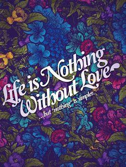 la vida no es nada sin amor