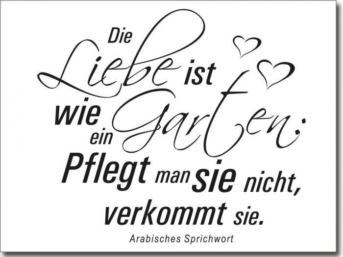 Arabisches Sprichwort Die Liebe ist wie ein Garten. Pflegt man sie nicht, verkommt sie. Quotes - words - Sprüche