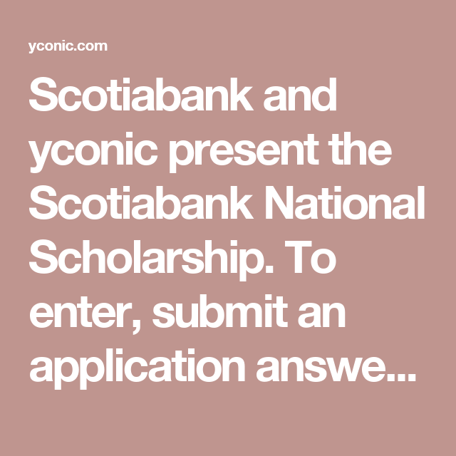 Scotiabank And Yconic Present The Scotiabank National Scholarship