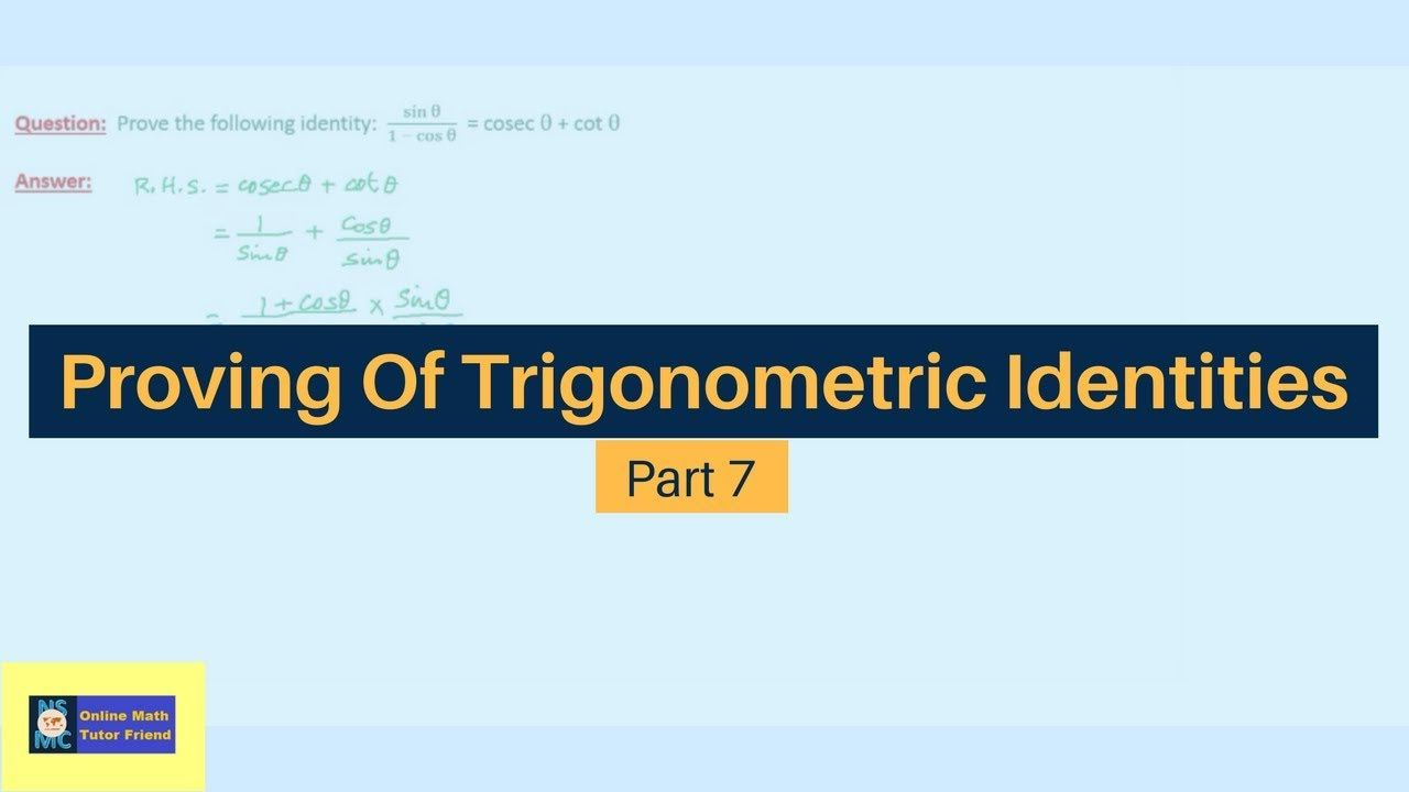 Online Math Tutoring ---- Proving of Trigonometric Identities Part 7 ...