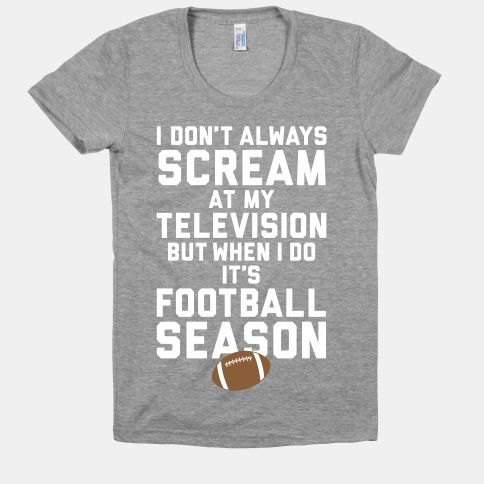 a4ebaa72dec0 GIRLS WHO LOVE FOOTBALL I want this shirt and football season back Visit  our online store here Wrong colors on the shirt