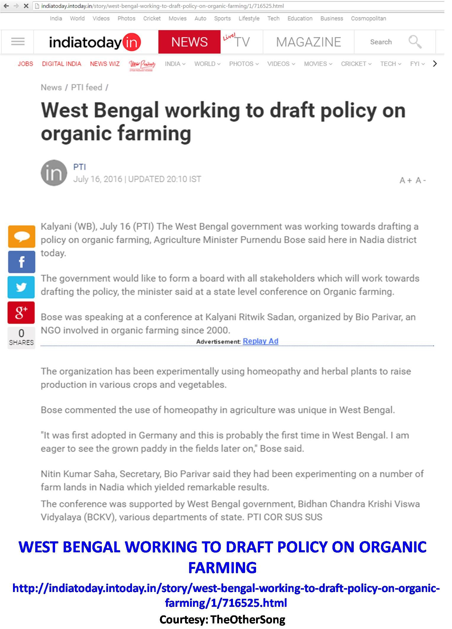 West Bengal working to draft policy on organic farming The organization has been experimentally using homeopathy and herbal plants to raise production in various crops and vegetables. http://indiatoday.intoday.in/story/west-bengal-working-to-draft-policy-on-organic-farming/1/716525.html