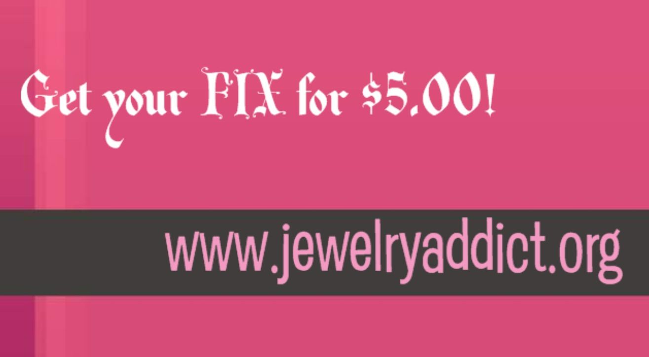 SHOP at www.jewelryaddict.org