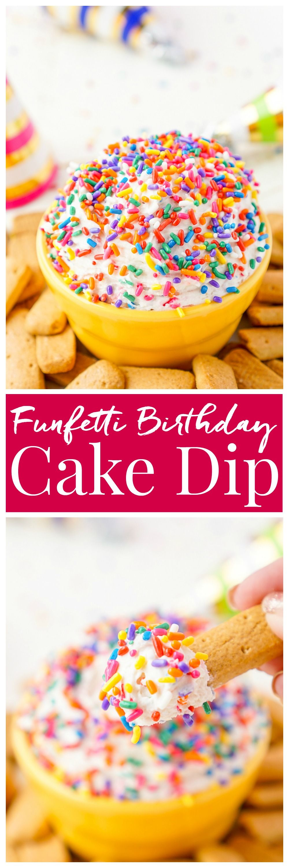 This Funfetti Birthday Cake Dip is perfect for serving up at parties