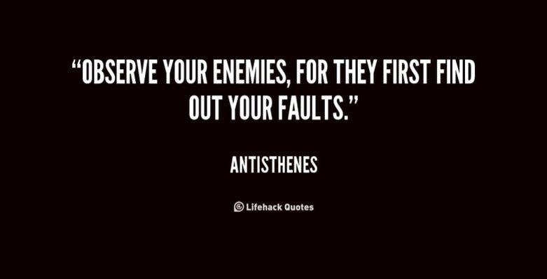 Observe your enemies