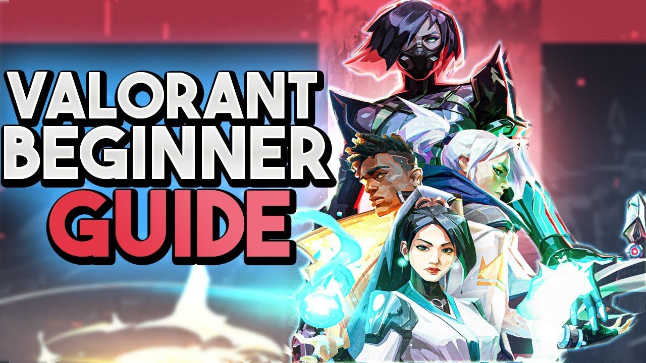 VALORANT BEGINNER GUIDE ESSENTIAL TIPS TO START PLAYING