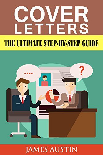 Cover Letters The Ultimate Step-by-Step Guide to Writing a - step by step resume
