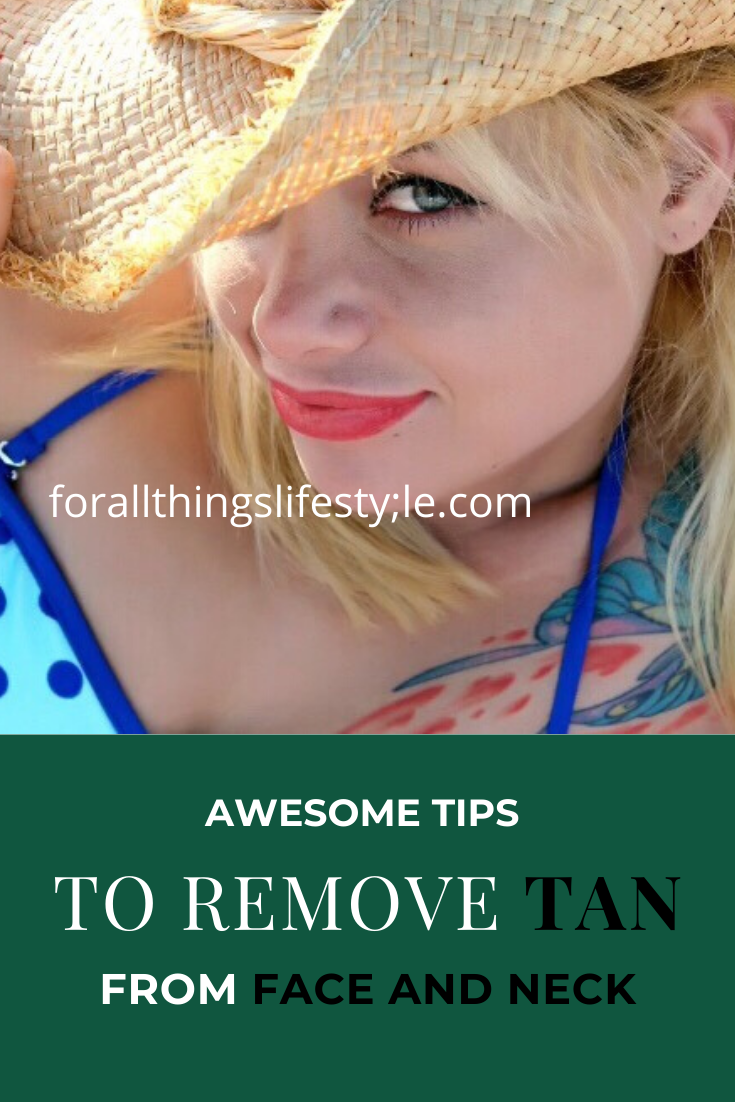 How To Remove Tan From Face And Neck At Home? Remove tan