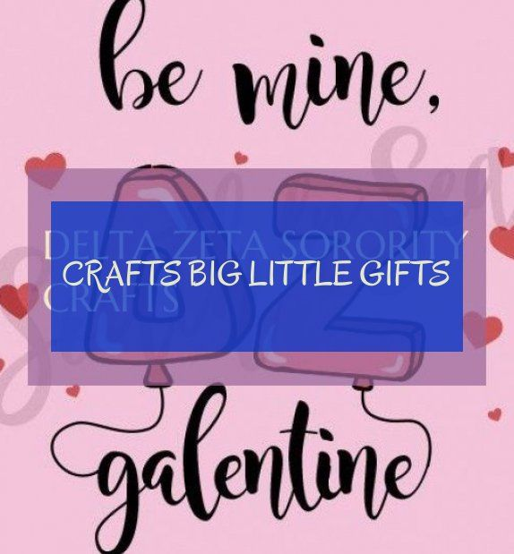 Crafts big little gifts