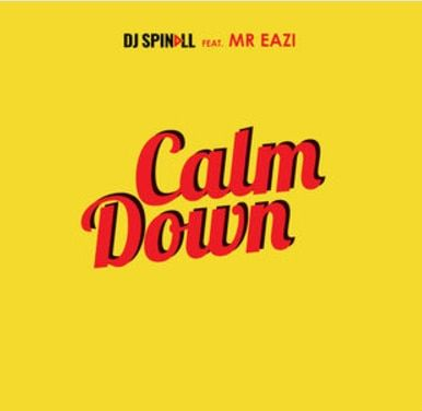 DJ Spinall - 'Calm down' ft Mr Eazi
