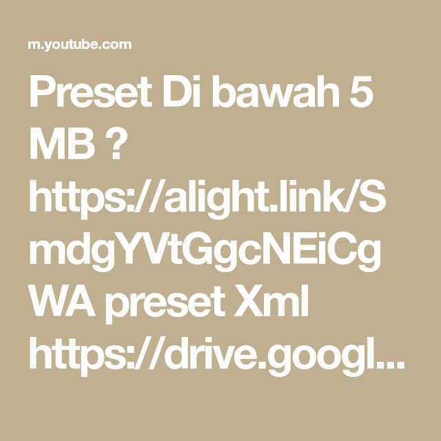 Preset Di Bawah 5 Mb Https Alight Link Smdgyvtggcneicgwa Preset Xml Https Drive Google Com File D 18 In 2021 Photo Editing Tutorial Aesthetic Editing Apps Quick