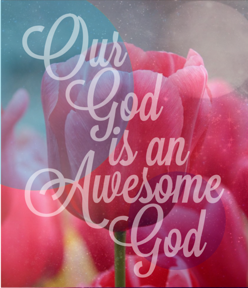 Our God Is An Awesome God A True Statement As Well As A Great