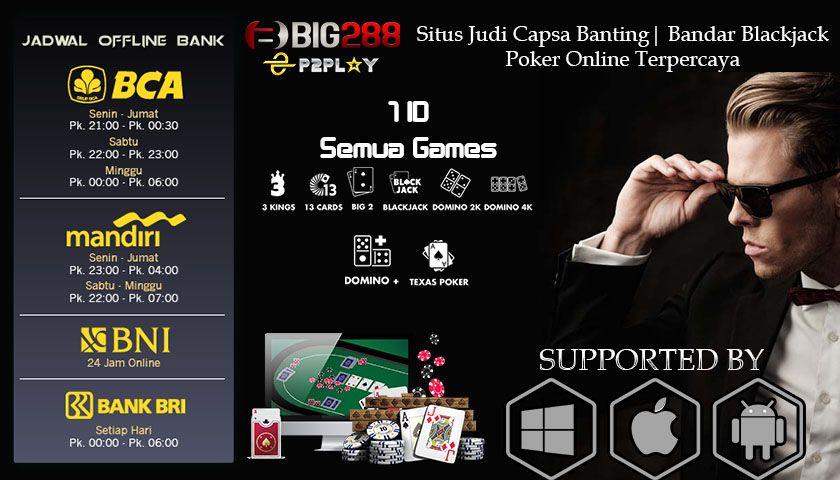 Situs Judi Capsa Banting Bandar Blackjack Poker Online Terpercaya