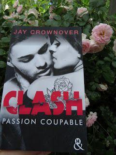 Les Lectures De Mylene Clash Tome 2 Passion Coupable De Jay Crownover Jay Crownover Jay Passion