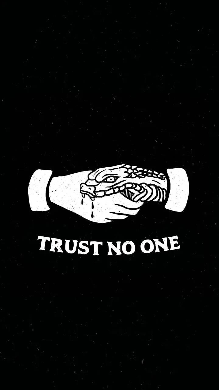 Trust no one  wallpaper by societys2cent - 14 - Free on ZEDGE™