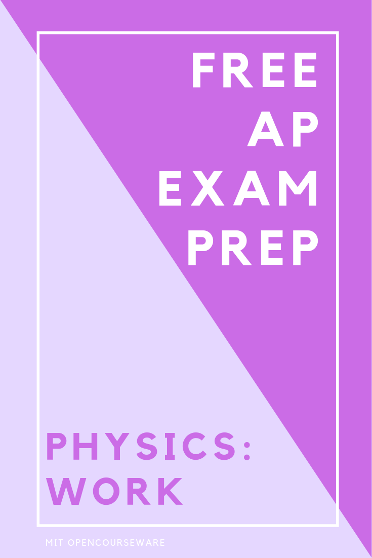 Free Ap Exam Prep For High School Students And Teachers Study Guides Classroom Materials Ap Physics Work Work En Exam Prep Physics Classroom Ap Exams