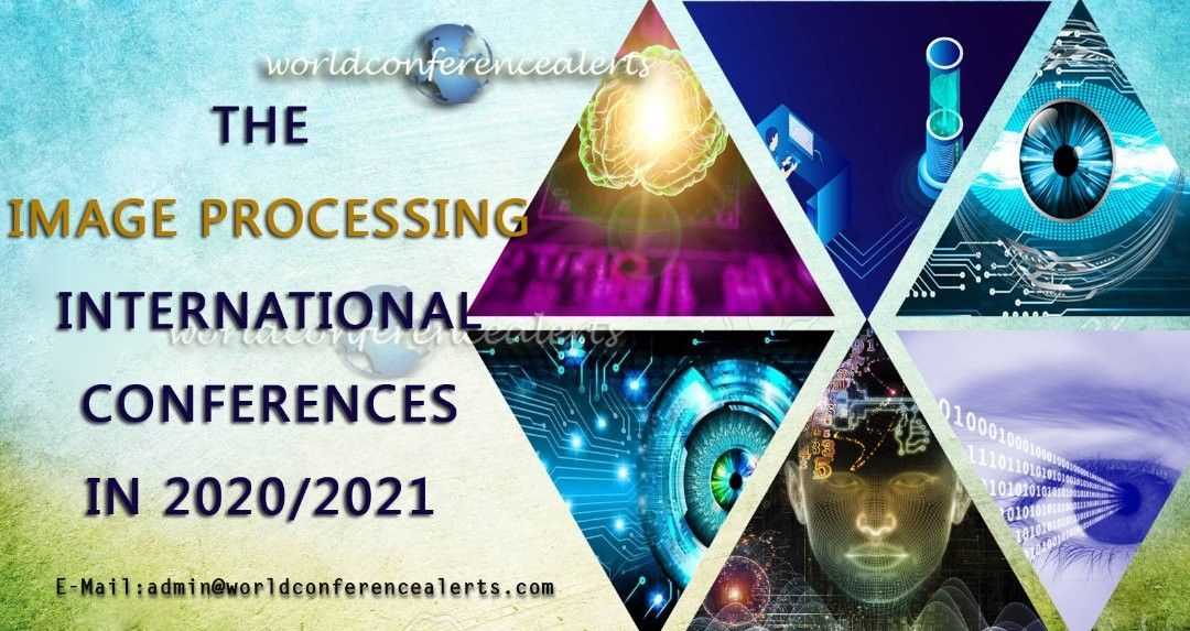 Event In Image Processing Conferences In Image Processing Upcoming Conference In Image Processing E In 2020 Image Processing Computer Algorithm Signal Processing