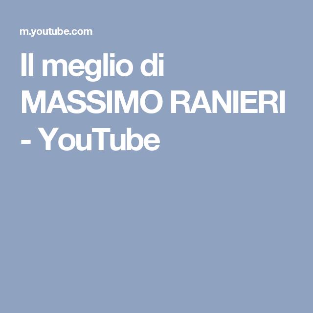Il meglio di MASSIMO RANIERI - YouTube