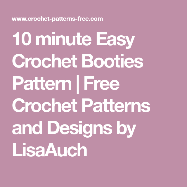 10 Minute Easy Crochet Booties Pattern Free Crochet Patterns And