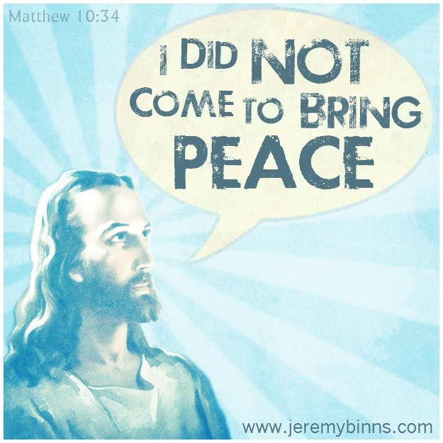 """Find Out Why the Prince of Peace said, """"I did not come to bring peace."""" #Jesus #quotes #peace"""