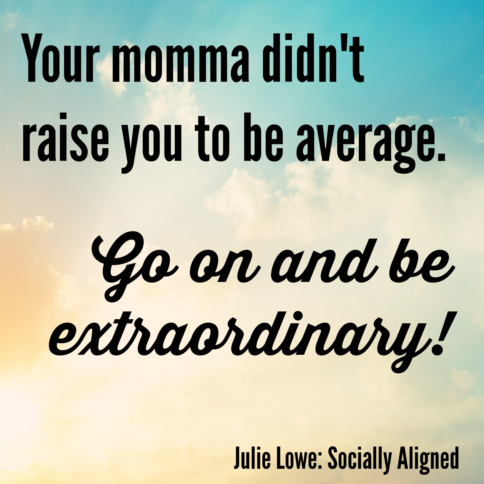 Make Your Mom Proud Quotes: Here's A Thought For You On Mother's Day. Your Mom Didn't