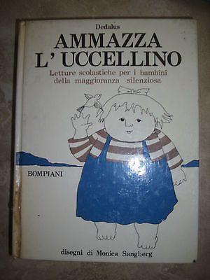 Dedalus -Ammazza L'Uccellino.Letture Scolastiche Bambini- Ed: Bompiani 1973 (Da)