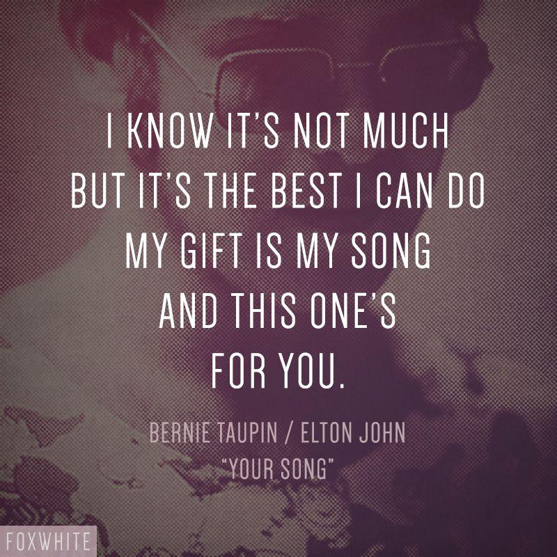 Elton John Your Song Song Lyrics Elton John Songs Lyrics Inspirational Song Quotes Favorite Lyrics