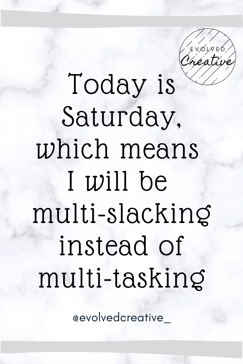 Today Is Saturday Which Means I Will Be Multi Slacking Instead Of Multi Tasking Morning Quotes Funny Weekend Quotes Good Morning Quotes