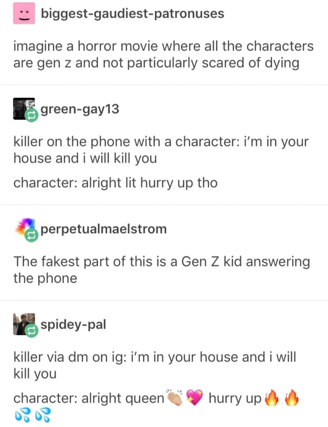 i'm a gen z and can confirm this would be how it looked