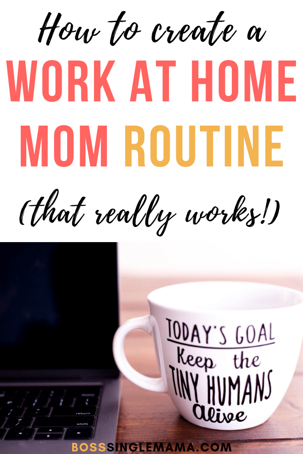 How to Create a Work at Home Mom Routine (That Actually Works) #workathome