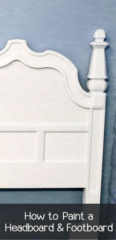 How To Paint A Headboard Footboard Painted Furniture Ideas Headboard And Footboard Headboard Makeover Painted Bedroom Furniture