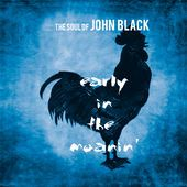 THE SOUL OF JOHN BLACK https://records1001.wordpress.com/